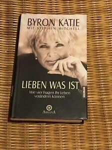 Lieben was ist von Byron Katie (Gebundene Ausgabe)