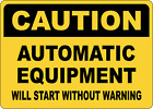 OSHA CAUTION: AUTOMATIC EQUIPMENT WILL START WARNING | Adhesive Vinyl Sign Decal