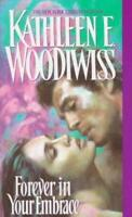 Forever in Your Embrace Paperback Kathleen E. Woodiwiss