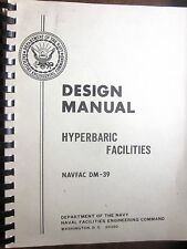 Design Manual HYPERBARIC FACILITIES (NACFAC DM-39 October 1972) Very Good