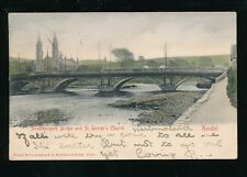 Cumbria Westmorland KENDAL Strammongate Bridge c1902 u/b PPC used 1905