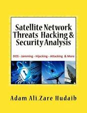 Satellite Network Threats  Hacking & Security Analysis: Satellite Network Hackin