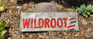 VINTAGE BARBER SHOP ASK FOR WILDROOT METAL SIGN ORIGINAL ADVERTISING