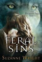 NEW Feral Sins (The Phoenix Pack Series) by Suzanne Wright