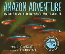 Scientists in the Field: Amazon Adventure : How Tiny Fish Are Saving the...