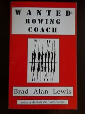 WANTED ROWING COACH by Brad Alan Lewis