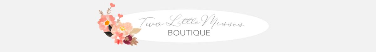 Two Little Misses Boutique