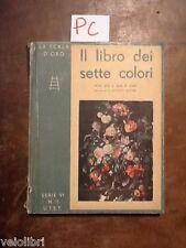 Mottini, Edoardo G. - IL LIBRO DEI SETTE COLORI - Utet (la scala d'oro) 1932