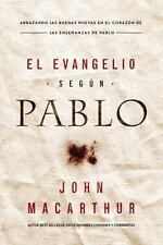 El Evangelio Según Pablo by John F. MacArthur (2017, Paperback)