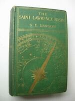 THE SAINT LAWRENCE BASIN S. E. Dawson HC 1905 1st Edit SIGNED Fold-out Maps - K1