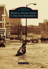 Tropical Storm Agnes in Greater Harrisburg (Images of America)