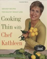 Cooking Thin with Chef Kathleen: 200 Easy Recipes