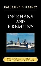 Of Khans and Kremlins: Tatarstan and the Future of Ethno-Federalism in Russia...