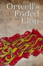 Orwell's Faded Lion: The Moral Atmosphere of Britain 1945-2015 (Paperback or Sof