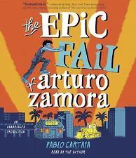 The Epic Fail of Arturo Zamora by Pablo Cartaya (2017, CD, Unabridged)