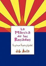 La Marcha de los Rosados : Un grito por Respeto y Dignidad by J. G. Ávila...