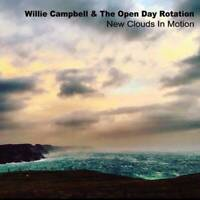 Willie Campbell & The Open Day Rotation New Clouds In Motion CD Invisible King 2