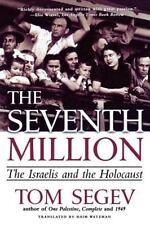 The Seventh Million: The Israelis And The Holocaust: By Tom Segev