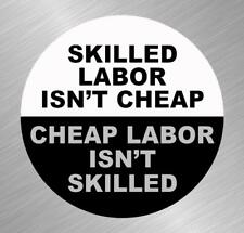 Skilled Labor Isnt Cheap Vinyl Decal Sticker Hard Hat Tool Box Trade Union Funny