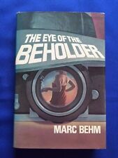 THE EYE OF THE BEHOLDER - FIRST EDITION INSCRIBED BY MARC BEHM