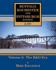Buffalo Rochester & Pittsburgh Railway In Color Volume 5: The B&O Era / Railroad