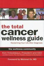 The Total Cancer Wellness Guide: Reclaiming Your Life After Diagnosis by...