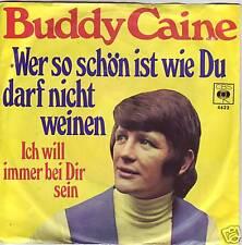 """""""7"""" - BUDDY CAINE - Wer so schön ist wie Du darf nicht weinen"""