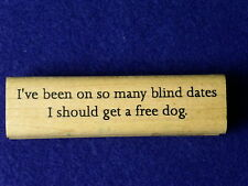 I've been on so many blind dates I should get a free dog Viva Vegas Rubber Stamp