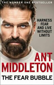 The Fear Bubble: Harness Fear and Live Without Limits, Middleton, Ant, New Book