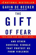 The Gift of Fear : And Other Survival Signals That Protect Us from Violence by G