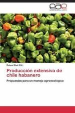 Produccion Extensiva de Chile Habanero (Paperback or Softback)