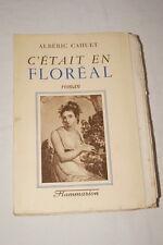 C'ETAIT EN FLOREAL CAHUET 1941 EDITION ORIGINALE PUR FIL ARCHES REVOLUTION