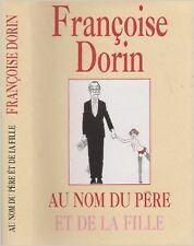 Françoise Dorin - Au nom du père et de la fille - 1992 - relié