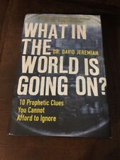 What In The World Is Going On By David Jeremiah