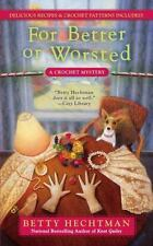A Crochet Mystery: For Better or Worsted 8 by Betty Hechtman (2014, Paperback)