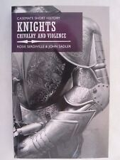 Casemate Short History: Knights : Chivalry and Violence by John Sadler and Rosie