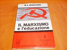 il marxismo e l'educazione testi e documenti vol. 1° : marx engels lenin 1964