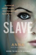 Slave: Snatched off Britain's streets by Anna