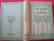 LE LIVRE DU FOYER - Augusta MOLL - WEISS - Librairie Armand COLIN - 1937