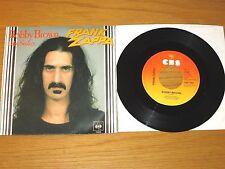 "HOLLAND IMPORT 70s ROCK 45 RPM w/SLEEVE - FRANK ZAPPA - CBS 7485 - ""BOBBY BROWN"""
