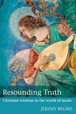 Resounding Truth: Christian Wisdom in the World of Music (PB, 2007) Ex Condition
