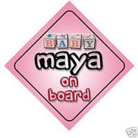 Baby Maya On Board Car Sign New Girl/Birthday Gift