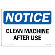 Osha Notice Notice Clean Machine After Use Sign Heavy Duty Sign Or Label