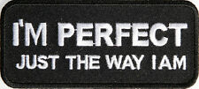 I AM PERFECT JUST THE WAY I AM - IRON or SEW-ON PATCH