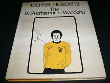 MICHAEL HOROVITZ THE WOLVERHAMPTON WANDERER AN EPIC OF BRITANNIA IN TWELVE BOOKS