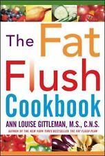 The Fat Flush Cookbook by Ann Louise Gittleman (2002, Hardcover)
