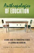 Anthropologies of Education: A Global Guide to Ethnographic Studies of Learning