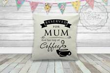 Reserved For Mum and Cup of Coffee Cushion Fun Mothers Day Birthday Gift Idea