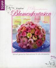 """""""Kreative Blumenideen-Schnell gemachte Dekorationen für alle Jahreszeiten"""""""