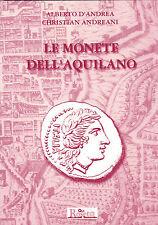 Alberto D'Andrea, Christian Andreani, Le monete dell'Aquilano  2006